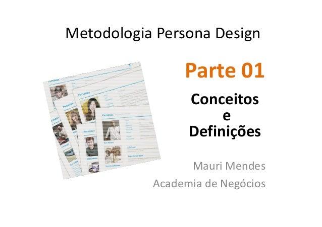 Metodologia Persona Design - Aprenda em poucos passos como construir sua Persona