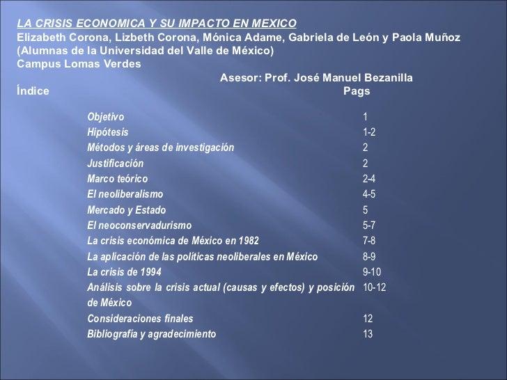 LA CRISIS ECONOMICA Y SU IMPACTO EN MEXICO Elizabeth Corona, Lizbeth Corona, Mónica Adame, Gabriela de León y Paola Muñoz ...