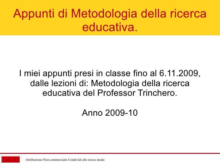 Attribuzione-Non commerciale-Condividi allo stesso modo Appunti di Metodologia della ricerca educativa. I miei appunti pre...