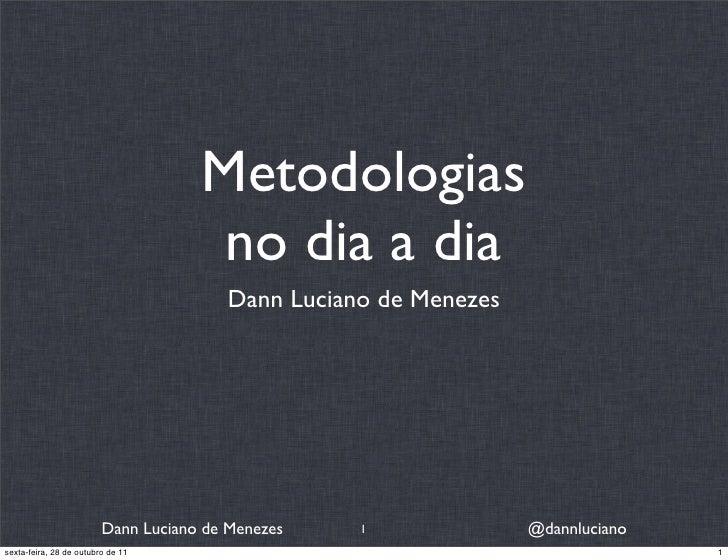 Metodologias                                      no dia a dia                                        Dann Luciano de Mene...