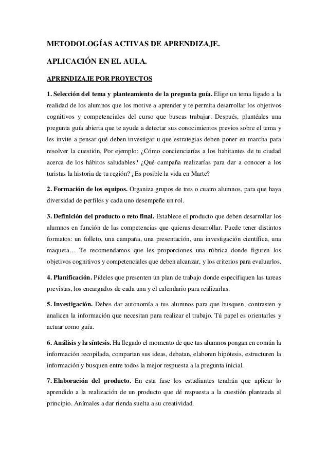 METODOLOGÍAS ACTIVAS DE APRENDIZAJE. APLICACIÓN EN EL AULA. APRENDIZAJE POR PROYECTOS 1. Selección del tema y planteamient...