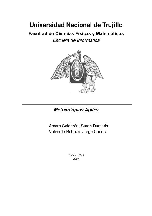 Universidad Nacional de Trujillo Facultad de Ciencias Físicas y Matemáticas Escuela de Informática Metodologías Ágiles Ama...