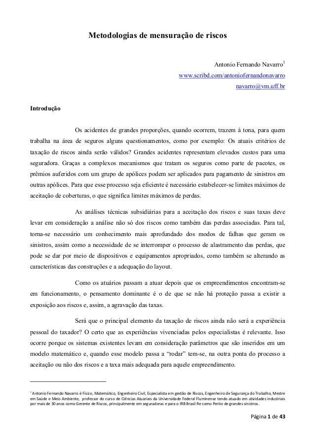 Metodologias de mensuração de riscos Antonio Fernando Navarro1 www.scribd.com/antoniofernandonavarro navarro@vm.uff.br  In...