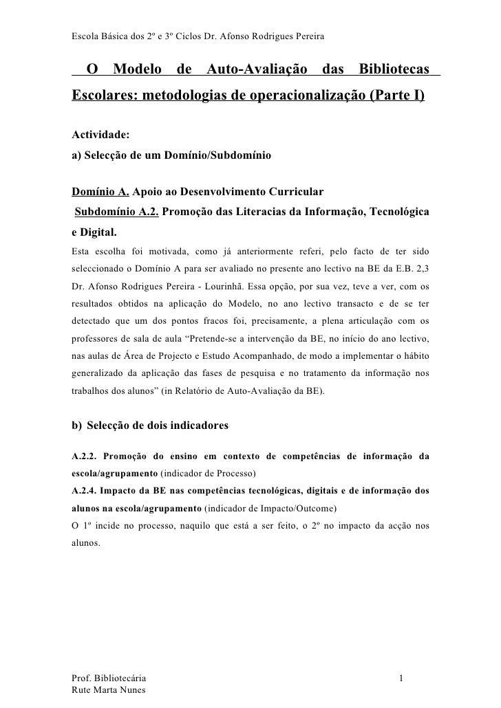 Escola Básica dos 2º e 3º Ciclos Dr. Afonso Rodrigues Pereira      O Modelo de Auto-Avaliação das Bibliotecas Escolares: m...