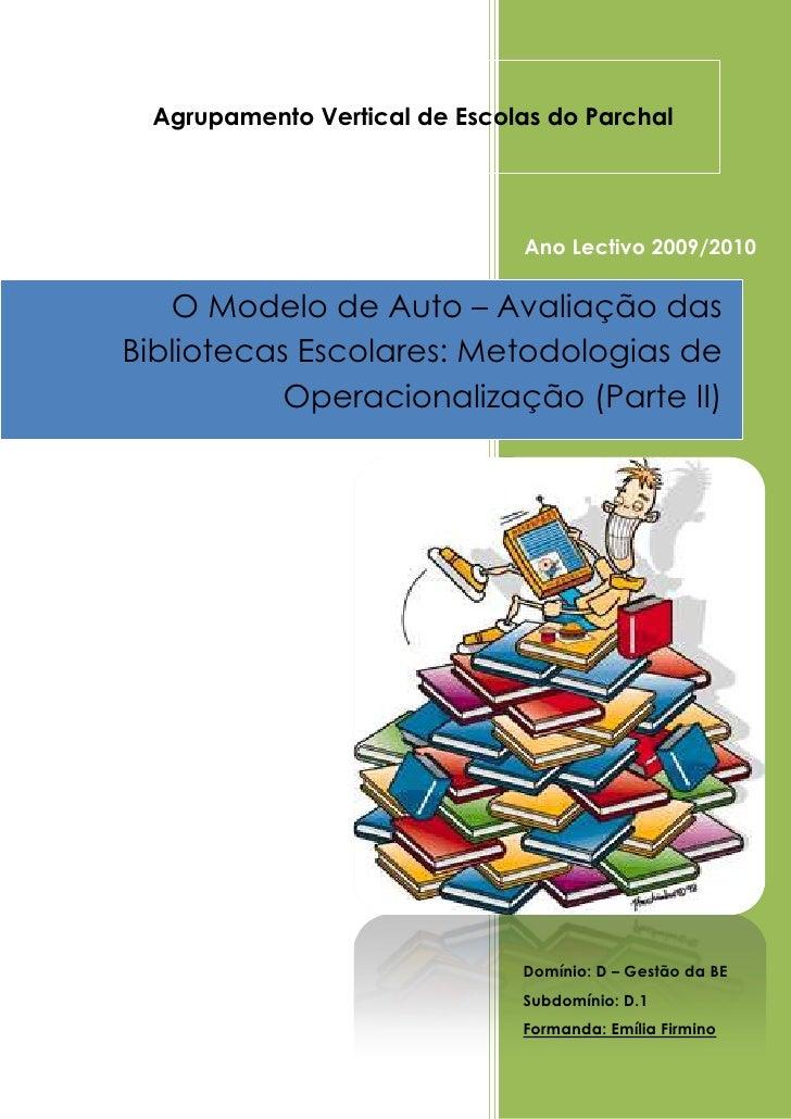 2301240241300Agrupamento Vertical de Escolas do ParchalO Modelo de Auto – Avaliação das Bibliotecas Escolares: Metodologia...