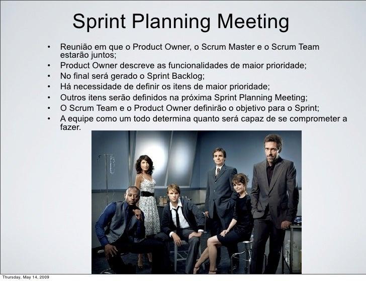 Sprint Planning Meeting                      •! Reunião em que o Product Owner, o Scrum Master e o Scrum Team             ...