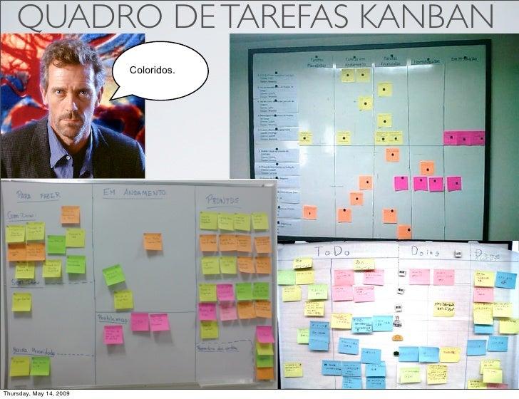 QUADRO DE TAREFAS KANBAN                          Coloridos.     Thursday, May 14, 2009