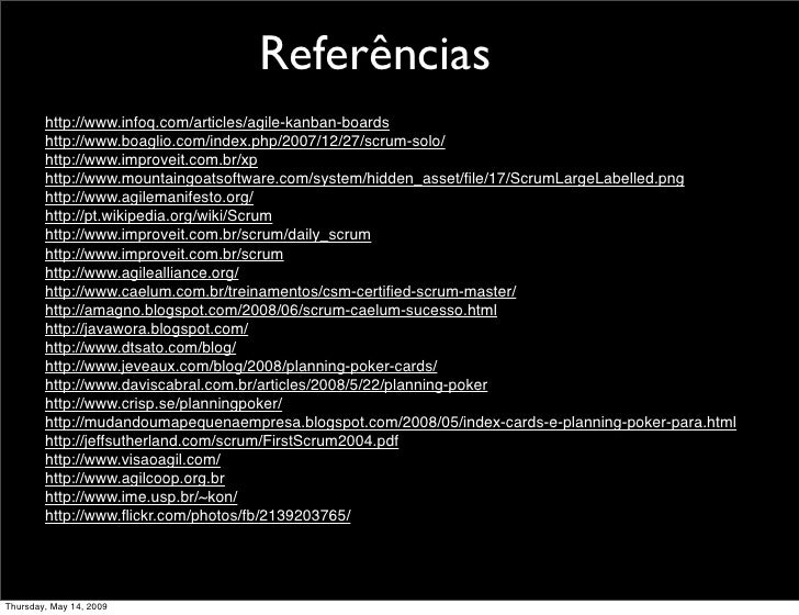 Referências         http://www.infoq.com/articles/agile-kanban-boards         http://www.boaglio.com/index.php/2007/12/27/...