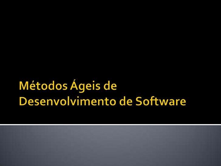  Desenvolvimento de Software Métodos Àgeis de          TradicionalDesenvolvimento de                           • Problema...