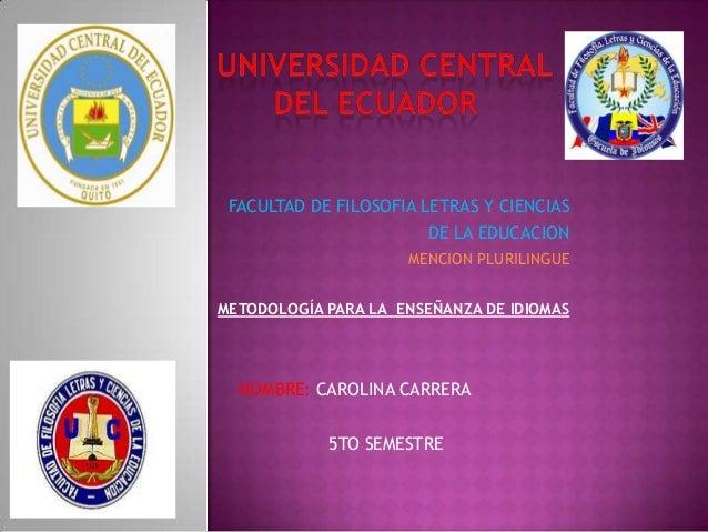 FACULTAD DE FILOSOFIA LETRAS Y CIENCIAS                        DE LA EDUCACION                     MENCION PLURILINGUEMETO...