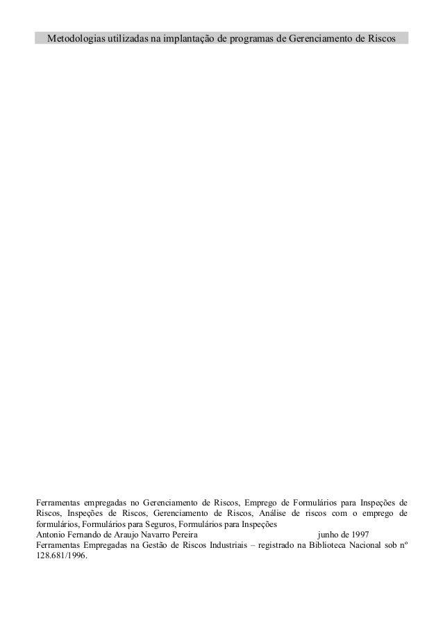 Metodologias utilizadas na implantação de programas de Gerenciamento de Riscos  Ferramentas empregadas no Gerenciamento de...