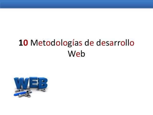 10 Metodologías de desarrollo Web