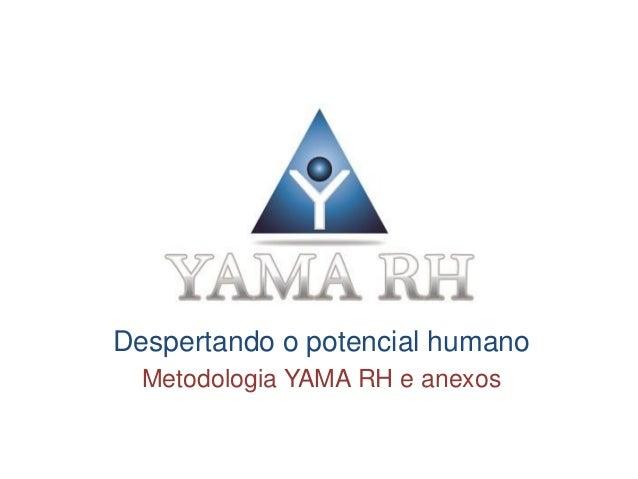 Despertando o potencial humano Metodologia YAMA RH e anexos