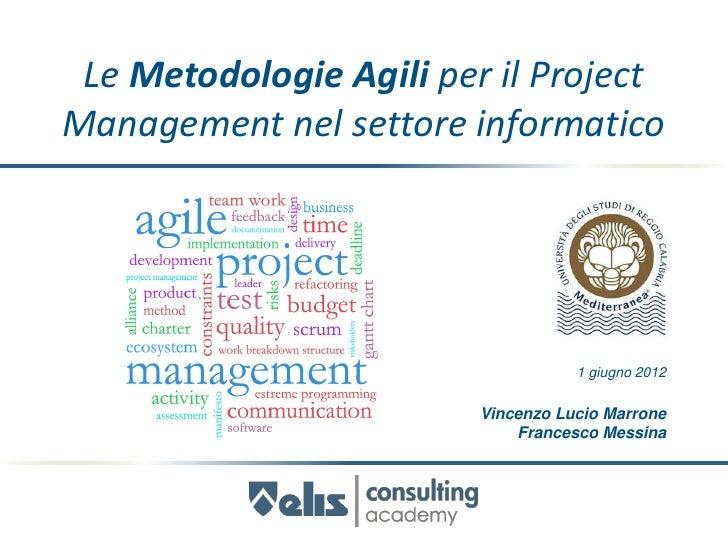 Le Metodologie Agili per il ProjectManagement nel settore informatico                                   1 giugno 2012     ...