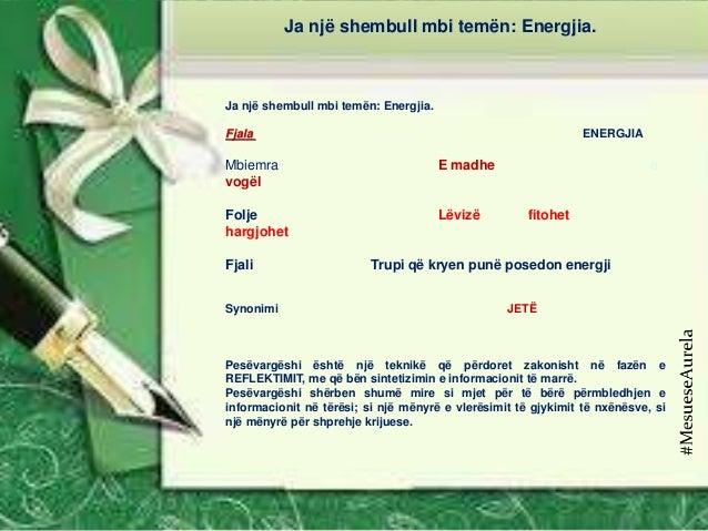 Ja një shembull mbi temën: Energjia. Fjala ENERGJIA Mbiemra E madhe e vogël Folje Lëvizë fitohet hargjohet Fjali Trupi që ...