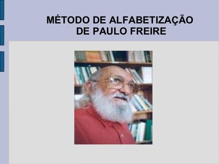 MÉTODO DE ALFABETIZAÇÃO  DE PAULO FREIRE