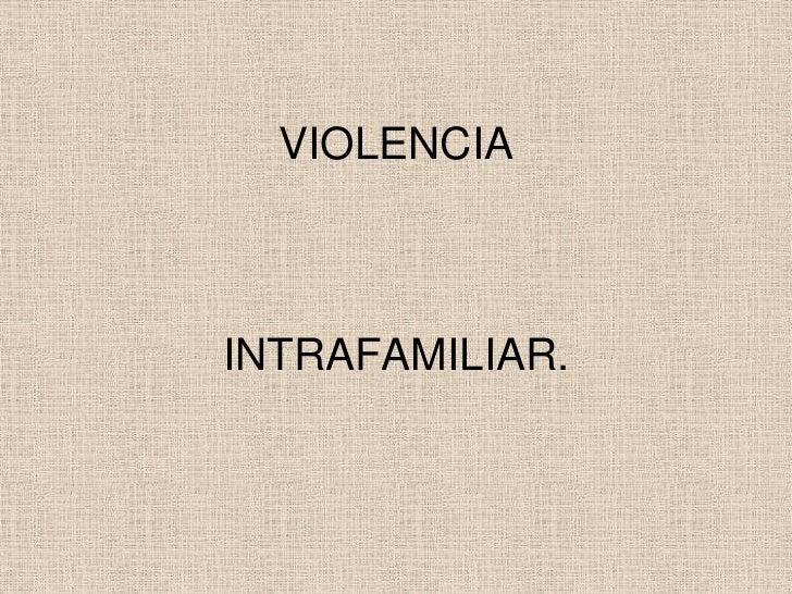 VIOLENCIAINTRAFAMILIAR.