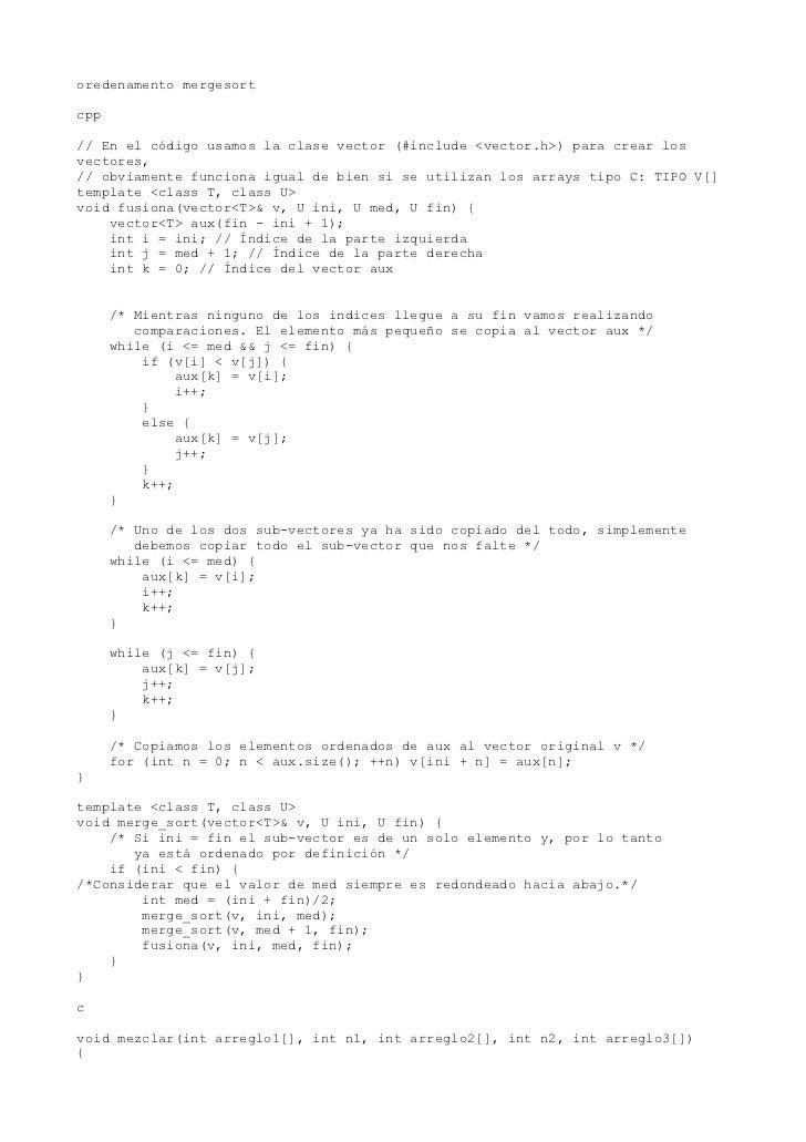 oredenamento mergesortcpp// En el código usamos la clase vector (#include <vector.h>) para crear losvectores,// obviamente...