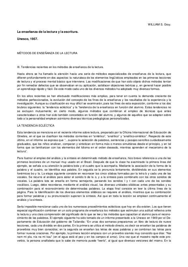 WILLIAM S. Gray. La enseñanza de la lectura y la escritura. Unesco, 1957. MÉTODOS DE ENSEÑANZA DE LA LECTURA III. Tendenci...