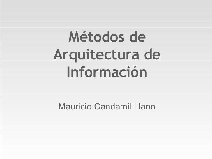 Métodos de Arquitectura de Información Mauricio Candamil Llano