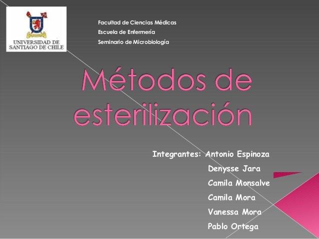 Facultad de Ciencias Médicas  Escuela de Enfermería  Seminario de Microbiología  Integrantes: Antonio Espinoza  Denysse Ja...