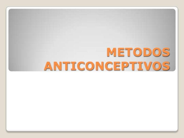 METODOS ANTICONCEPTIVOS<br />