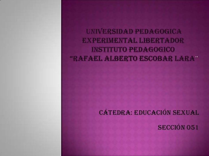 "UNIVERSIDAD PEDAGOGICA EXPERIMENTAL LIBERTADORINSTITUTO PEDAGOGICO""RAFAEL ALBERTO ESCOBAR LARA"" <br />Cátedra: EDUCACIÓN ..."