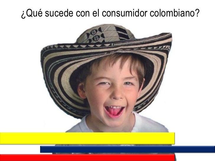 ¿Qué sucede con el consumidor colombiano?