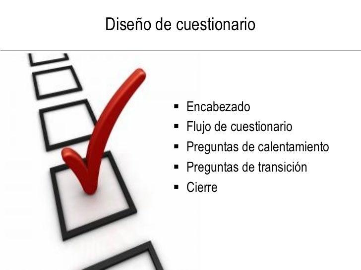 Diseño de cuestionario                Encabezado             Flujo de cuestionario             Preguntas de calentamien...