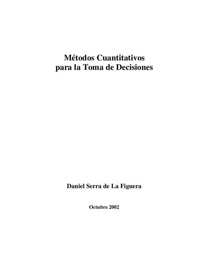Métodos Cuantitativospara la Toma de Decisiones   Daniel Serra de La Figuera          Octubre 2002