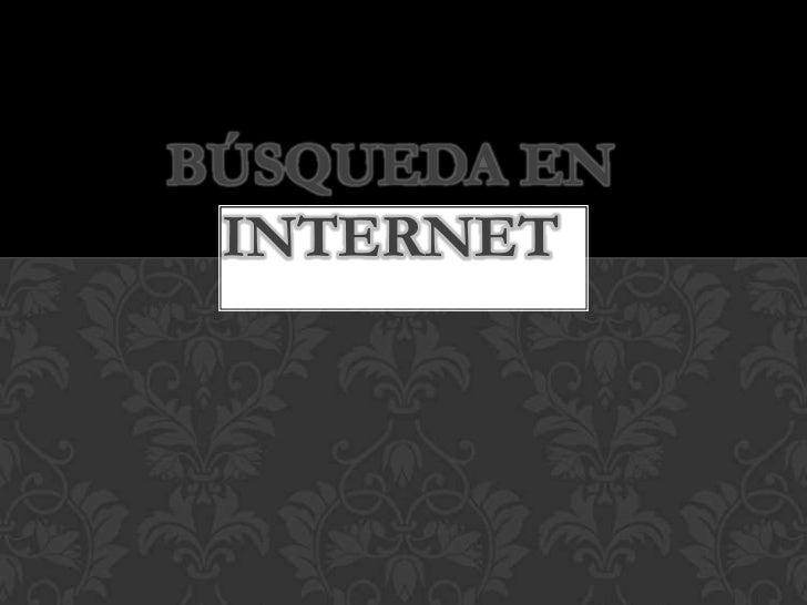 BÚSQUEDA EN INTERNET