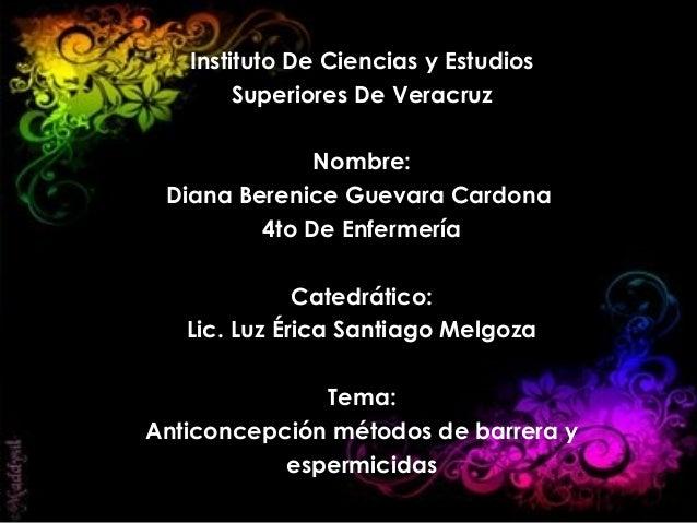 Instituto De Ciencias y Estudios Superiores De Veracruz Nombre: Diana Berenice Guevara Cardona 4to De Enfermería Catedráti...