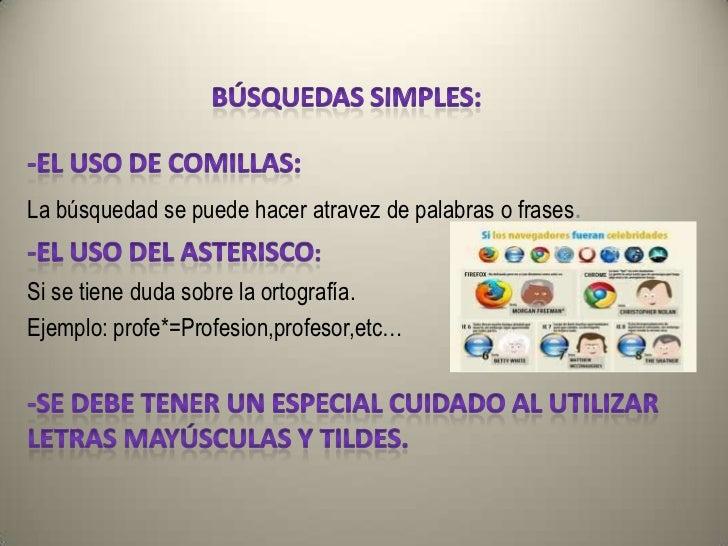 • http://pregrado.uniminuto.edu/file.php/9766  /Fac_Ed/Actividad/Metodos_de_Busqueda.pd  f• http://www.aves.edu.co/ovaunic...