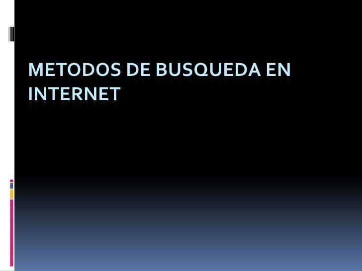 METODOS DE BUSQUEDA ENINTERNET