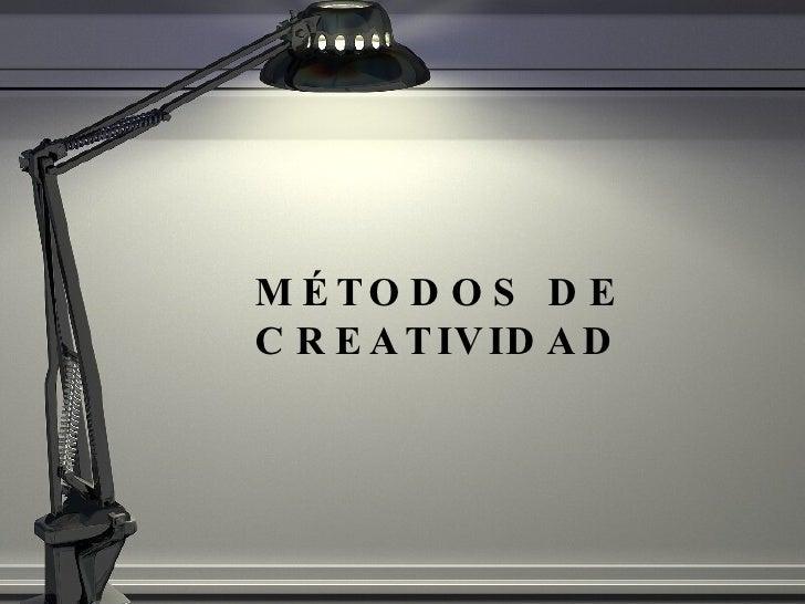 M ÉTODOS DE CREATIVIDAD