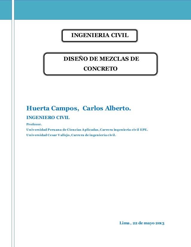 INGENIERIA CIVIL Huerta Campos, Carlos Alberto. INGENIERO CIVIL Profesor. Universidad Peruana de Ciencias Aplicadas, Carre...