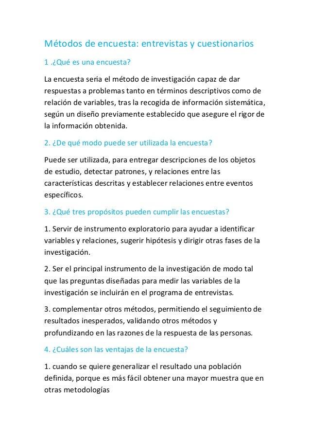Métodos de encuesta: entrevistas y cuestionarios1 .¿Qué es una encuesta?La encuesta seria el método de investigación capaz...