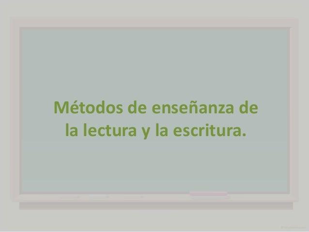 Métodos de enseñanza de la lectura y la escritura.