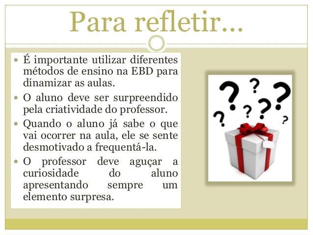 Métodos de ensino para a EBD Slide 3