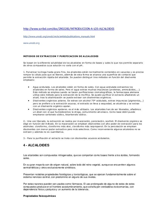 http://www.scribd.com/doc/2902281/INTRODUCCION-A-LOS-ALCALOIDES  http://www.unodc.org/unodc/en/scientists/publications_man...