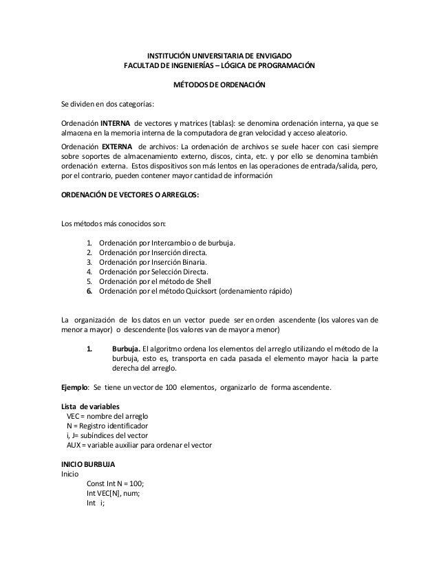 INSTITUCIÓN UNIVERSITARIA DE ENVIGADOFACULTAD DE INGENIERÍAS – LÓGICA DE PROGRAMACIÓNMÉTODOS DE ORDENACIÓNSe dividen en do...