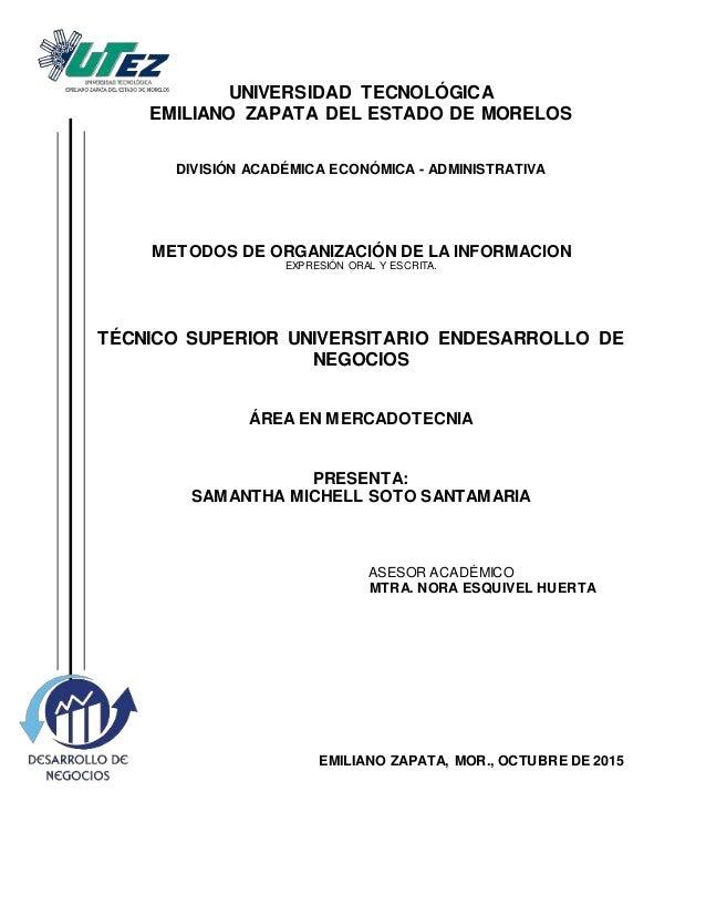UNIVERSIDAD TECNOLÓGICA EMILIANO ZAPATA DEL ESTADO DE MORELOS DIVISIÓN ACADÉMICA ECONÓMICA - ADMINISTRATIVA METODOS DE ORG...