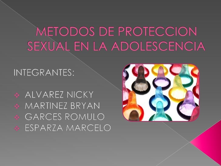    Los métodos de protección sexual constituyen una de    las estrategias para alcanzar una salud sexual y    reproductiv...