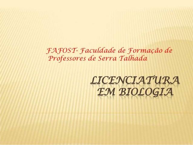LICENCIATURAEM BIOLOGIAFAFOST- Faculdade de Formação deProfessores de Serra Talhada