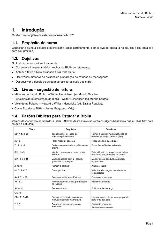 Métodos de Estudo Bíblico Marcelo Feltrin Pág 1 1. Introdução Qual é o seu objetivo de estar nesta sala de MEB? 1.1. Propó...