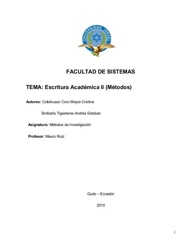 FACULTAD DE SISTEMAS TEMA: Escritura Académica II (Métodos) Autores: Collahuazo Coro Mayra Cristina Simbaña Tigselema Andr...