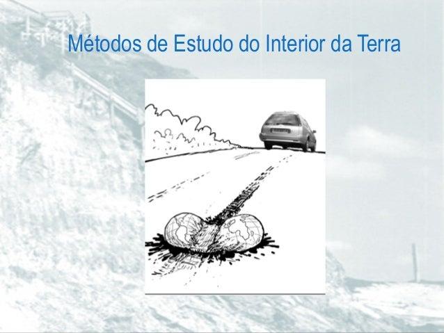 Métodos de Estudo do Interior da Terra