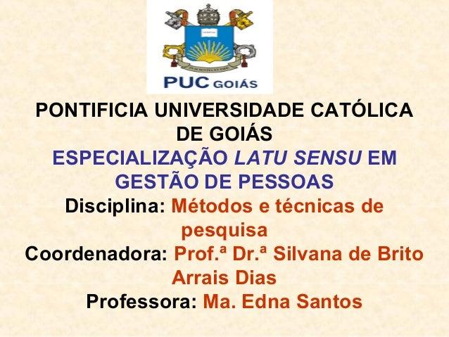 PONTIFICIA UNIVERSIDADE CATÓLICA               DE GOIÁS  ESPECIALIZAÇÃO LATU SENSU EM        GESTÃO DE PESSOAS   Disciplin...