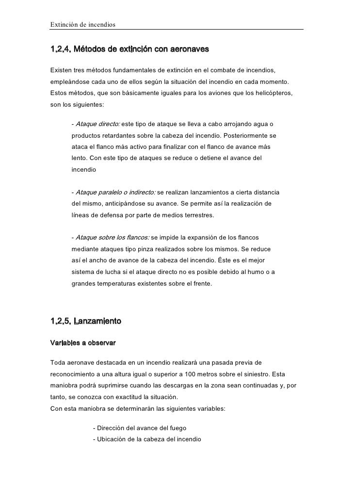 Extinción de incendios1.2.4. Métodos de extinción con aeronavesExisten tres métodos fundamentales de extinción en el comba...