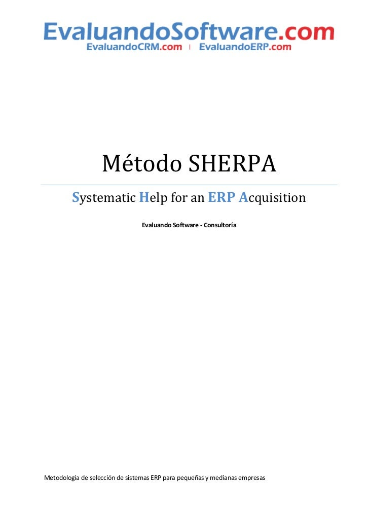 Método SHERPA         Systematic Help for an ERP Acquisition                                Evaluando Software - Consultor...